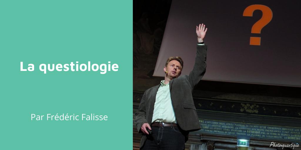 Questiologie par Frédéric Falisse