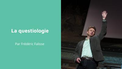 La questiologie par Frédéric Falisse