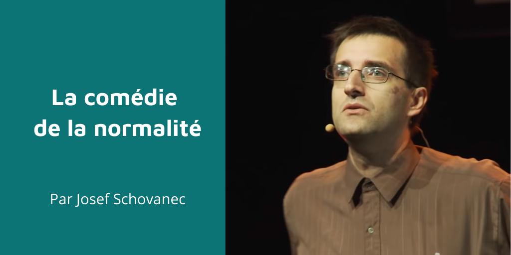 « La comédie de la normalité » par Josef Schovanec